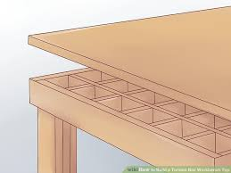 Woodworking Bench Top Material how to build a torsion box workbench top with pictures wikihow