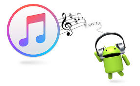 transfer itunes to android how to transfer from itunes to android phone
