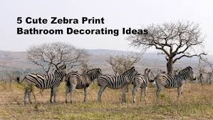 zebra bathroom decorating ideas 5 zebra print bathroom decorating ideas small jpg