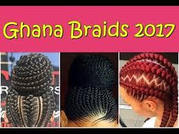 pronto braids hairstyles 25 beautiful ghana braids hairstyles for women 2017 youtube