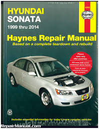 haynes hyundai sonata 1999 2014 auto repair manual