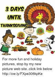 3 days until thanksgiving o holidays pg on fb for more and