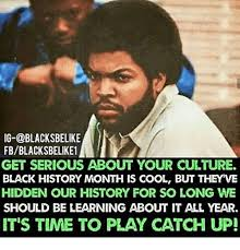 Black History Month Memes - ig blacksbelike fbblacksbelike1 get serious about your culture