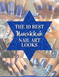 hanukkah nail 10 best hanukkah nail looks from instagram slashed beauty