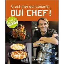 cuisine cyril lignac oui chef c est moi qui cuisine tome 4 broché cyril lignac