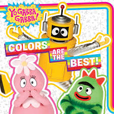 Yo Gabba Gabba Images colors are the best book by cordelia evans official publisher