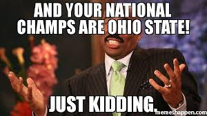 Ohio Meme - and your national chs are ohio state just kidding meme steve