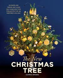 the new christmas tree 24 dazzling trees and over 100 handcrafted