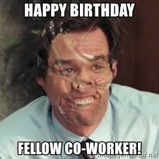 Happy Birthday Meme Creator - happy birthday fellow co worker jim carrey meme generator