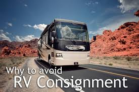 why you should avoid rv consignment experience life