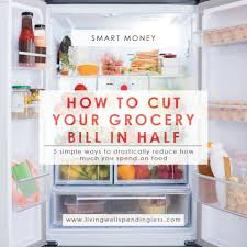 how to save on food how to cut your grocery bill in half