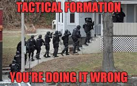Swat Meme - come on out we ve got you surrounded uh wait hold on come on