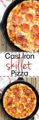 best 25 cast iron pizza recipe ideas on pinterest cast iron
