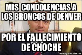 Memes De Los Broncos - meme personalizado mis condolencias a los broncos de denver por