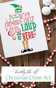 buddy the elf christmas cheer art quote art elves and cheerleading