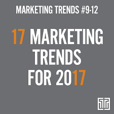 17 marketing trends for 2017 trends 9 12 twinengine