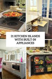 built in kitchen island 31 smart kitchen islands with built in appliances digsdigs