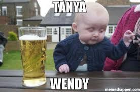 Tanya Meme - tanya wendy meme drunk baby 46782 memeshappen