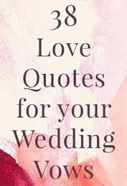 wedding advice quotes 38 quotes for your wedding vows plus 13 tips to make writing
