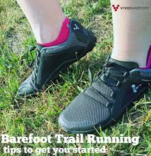 tips for trail running in barefoot shoes turning the clock back