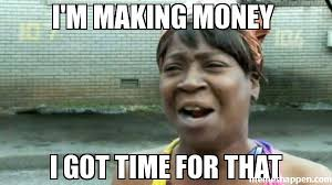 Money Meme - 4 creative ways to make money as a college student in under an