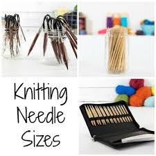 the beginner u0027s guide to knitting needle sizes