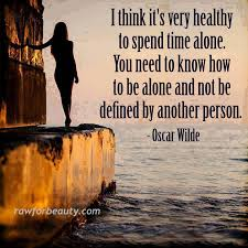 quotes learning to be alone quotes about alone with images 23 quotes