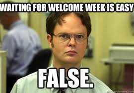 Welcome Meme - 9 college welcome week memes that explain exactly why the first week