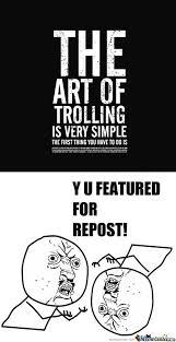 Trolling Memes - rmx the art of trolling by salmuerte meme center