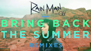 Rain Main - rain man bring back the summer feat oly not your dope remix