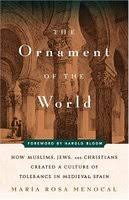 the ornament of the world how muslims jews and christians