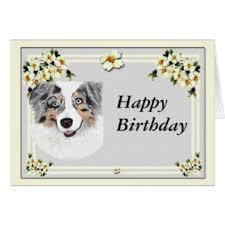 australian shepherd happy birthday happy birthday anne greeting cards zazzle co nz