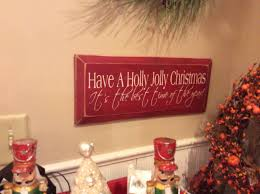 have a holly jolly christmas it u0027s the best time of the year wood