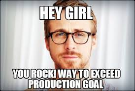 You Rock Meme - meme creator hey girl you rock way to exceed production goal