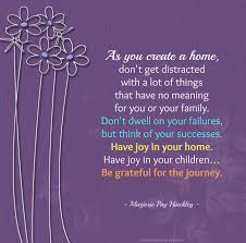 quote family joy family u201cas you create a home don u0027t get distracted with a lot of