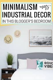 Industrial Interior Design Bedroom by Minimalism Meets Industrial Decor In This Blogger U0027s Bedroom The