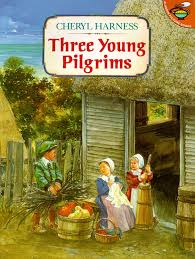 pilgrims book three pilgrims book by cheryl harness official publisher