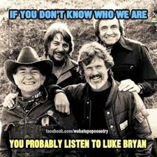 Luke Bryan Memes - i actually don t know who these guys are and i ve never listened to