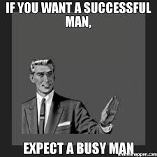 Educated Black Man Meme - if you want a successful man expect a busy man meme kill