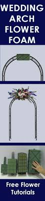 wedding arches how to make wedding arch flowers foam cages for arch flowers learn how to