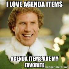 Agenda Meme - i love agenda items agenda items are my favorite buddy the elf