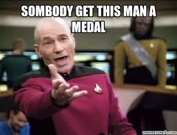 Medal Meme - get this man a medal