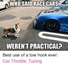 Race Car Meme - who said race cars weren t practical best use of a tow hook ever