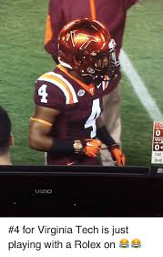 Virginia Tech Memes - this nigga playing with a rolex on 4 for virginia tech is