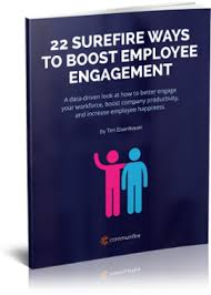 22 ways to boost and 22 surefire ways to increase employee engagement