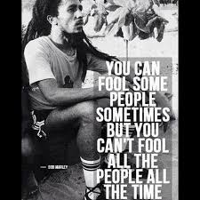 can marley you can fool some people sometimes but you can t picture quote