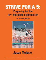 strive for a 5 preparing for the ap statistics examination