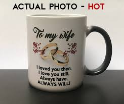 anniversary present anniversary present for color changing coffee mug to my