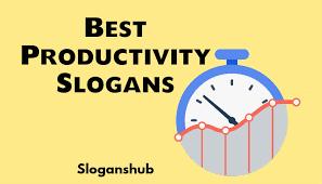 40 best productivity slogans and sayings slogans hub