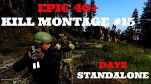 ger 40 epic dayz standalone kill montage 15 0 62 dayz tv